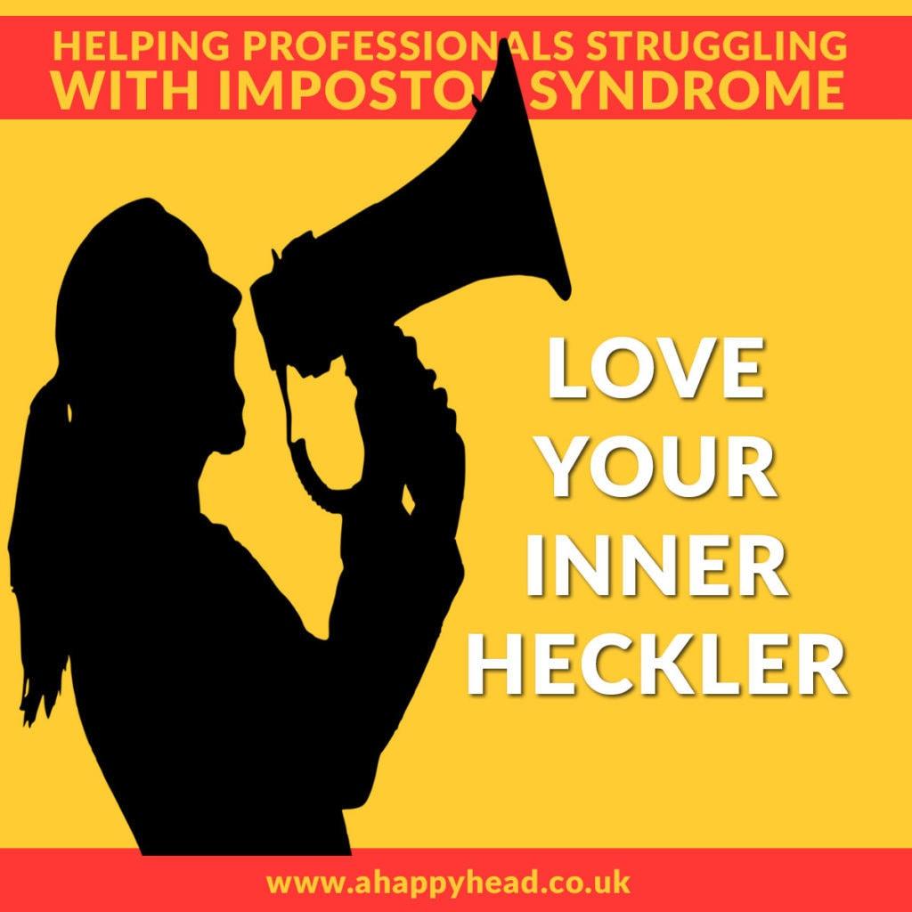 love your inner heckler